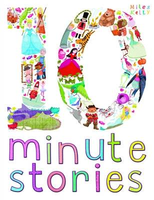 Ten-Minute Stories by Miles Kelly