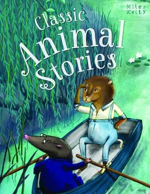 Classic Animal Stories by Miles Kelly