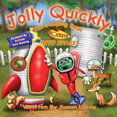 Jolly Quickly the Jumping Bean Rockets into Space by Susan Lacey, Adrian Lacey