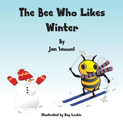 The Bee Who Likes Winter by Jan Samuel