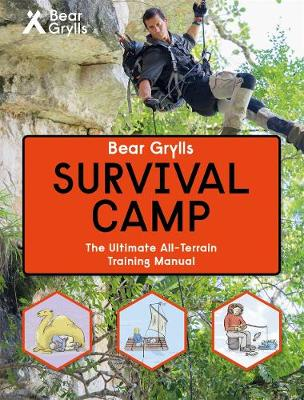 Bear Grylls World Adventure Survival Camp by Weldon Owen Limited (UK), Bear Grylls