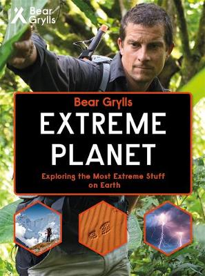 Bear Grylls Extreme Planet by Weldon Owen Limited (UK), Bear Grylls