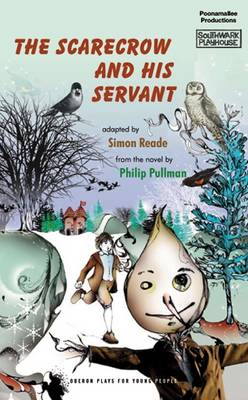 The Scarecrow and His Servant by Simon Reade, Philip Pullman