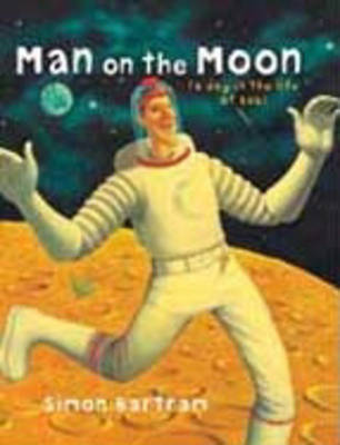 Man on the Moon A Day in the Life of Bob by Simon Bartram