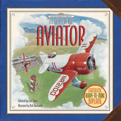 Explorer's Library Model Kit - Aviator by Clint Twist, Nick Hardcastle