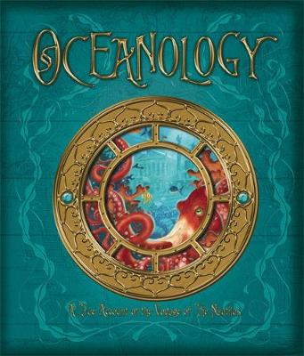Oceanology: The True Account of the Voyage of the Nautilus by Emily Hawkins and A. J. Wood