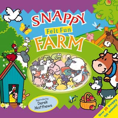 Snappy Felt Fun: Farm by Derek Matthews, Libby Hamilton