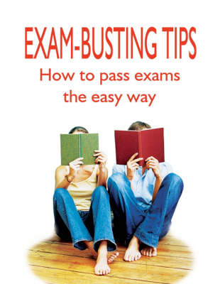 Exam Busting Tips How to Pass Exams the Easy Way by