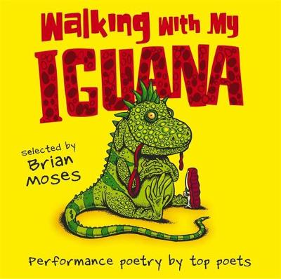 Walking with My Iguana by Brian Moses