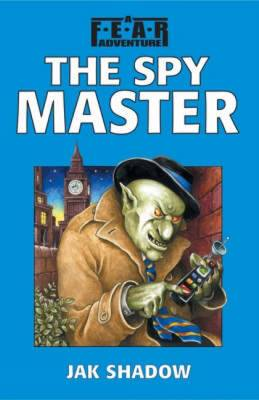 The Spy Master by Jak Shadow, Jon Sutherland, Gary Chalk