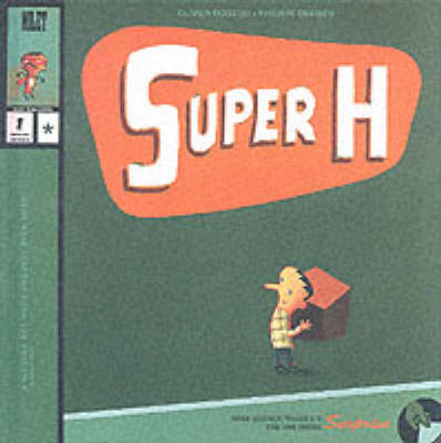 Super H by Olivier Douzou, Philippe Derrien