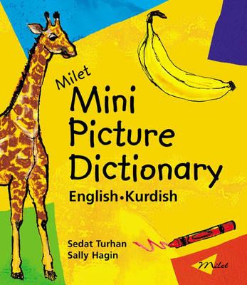 Milet Mini Picture Dictionary (Kurdish-English) English-Kurdish by Sedat Turhan, Sally Hagin