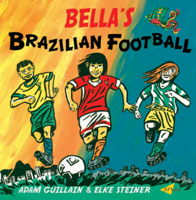Bella's Brazilian Football by Adam Guillain
