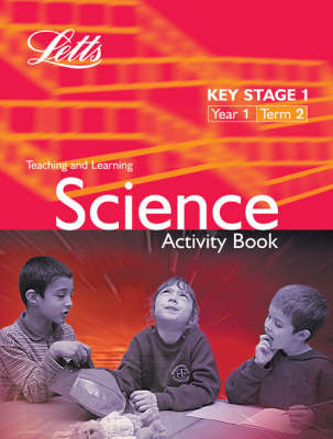 Key Stage 1 Science: Year 1, Term 2 Activity Book by