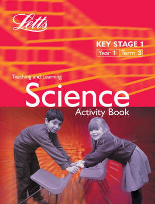 Key Stage 1 Science: Year 1, Term 3 Activity Book by