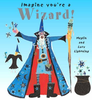Wizard! by Meg Clibbon