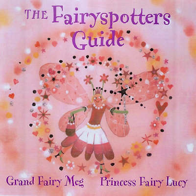 Fairyspotters Guide by Meg Clibbon