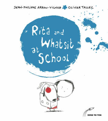 Rita and Whatsit at School by Jean-Philippe Arrou-Vignod