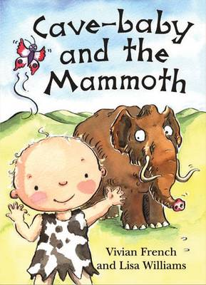 Cave-Baby and the Mammoth by Vivian French