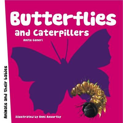 Butterflies and Caterpillars by Anita Ganeri