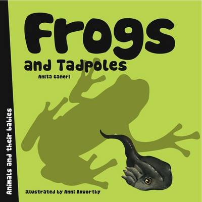 Frogs and Tadpoles by Anita Ganeri