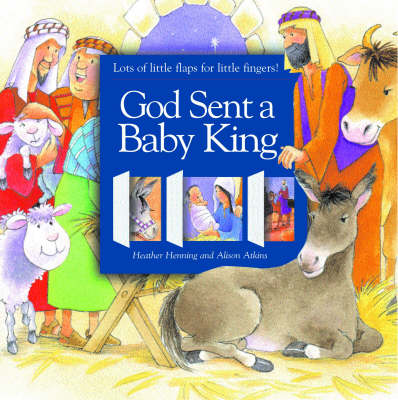 God Sent a Baby King by Heather Henning