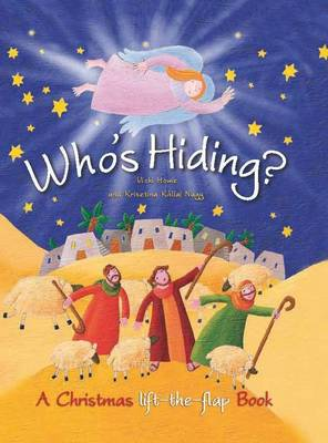 Who's Hiding? A Christmas Lift-the-flap Book by Vicki Howie