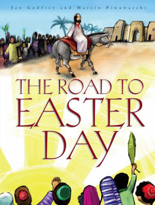 The Road to Easter Day by Jan Godfrey
