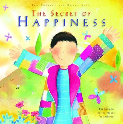 The Secret of Happiness The Sermon on the Mount for Children by Jan Godfrey