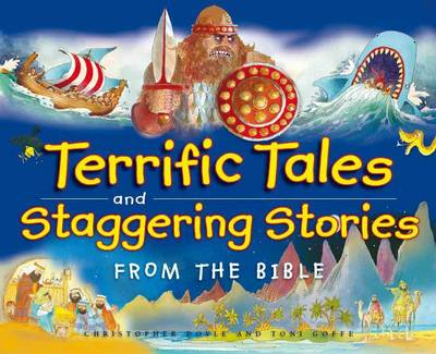 Terrific Tales and Staggering Stories from the Bible by Christopher Doyle