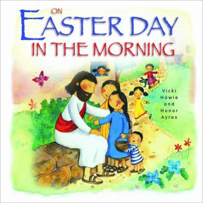 On Easter Day in the Morning by Vicki Howie