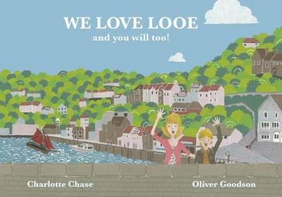 We Love Looe and You Will Too! by Charlotte Chase