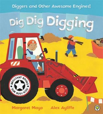 Dig Dig Digging Board Book by Margaret Mayo