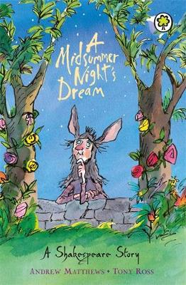 A Midsummer Night's Dream Shakespeare Stories for Children by Andrew Matthews, William Shakespeare