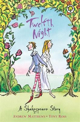 Twelfth Night Shakespeare Stories for Children by Andrew Matthews, William Shakespeare
