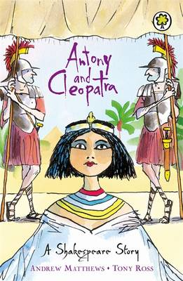 Antony and Cleopatra Shakespeare Stories for Children by Andrew Matthews, William Shakespeare