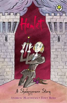 Hamlet Shakespeare Stories for Children by Andrew Matthews, William Shakespeare