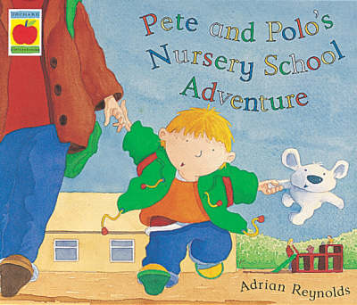 Pete and Polo and the Nursery Adventure by Adrian Reynolds