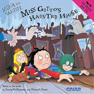 Mona the Vampire and Miss Gotto's Haunted House by Hiawyn Oram, Sonia Holleyman