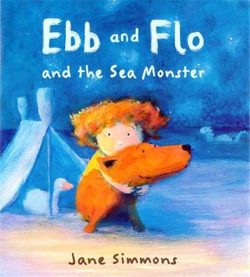 Ebb and Flo and the Sea Monster by Jane Simmons