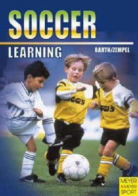 Learning: Soccer by Katrin Barth, Ullrich Zempel