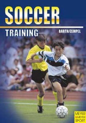 Training: Soccer by Katrin Barth, Ullrich Zempel