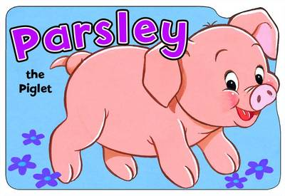 Parsley the Pig by