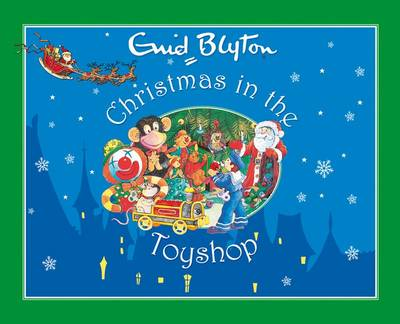 Christmas in the Toyshop by Enid Blyton