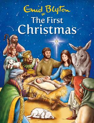 The First Christmas by Enid Blyton