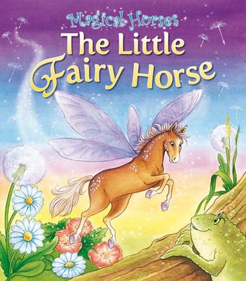 The Fairy Horse by Karen King