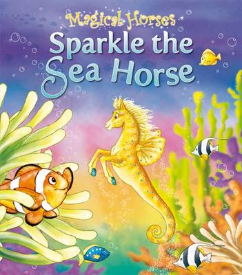 Sparkle the Seahorse by Karen King