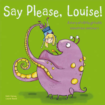 Say Please, Louise by Keith Harvey