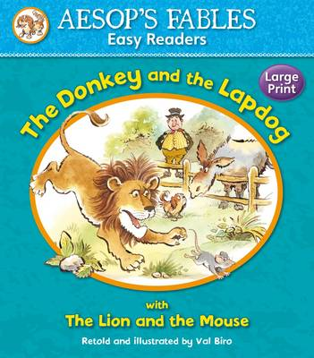 The Donkey and the Lapdog with The Lion and the Mouse by Val Biro