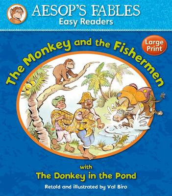 The Monkey and the Fishermen with The Donkey in the Pond by Val Biro